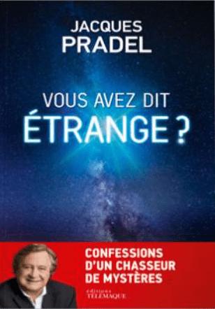 Livre Jacques Pradel : Vous avez dit Étrange