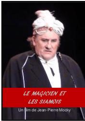 LE MAGICIEN ET LES SIAMOISFilm de Jean-Pierre Mocky