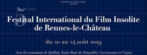 Festival International du Film Insolite de Rennes le Château 2019 - https://festivalfilminsoliterenneslechateau.fr