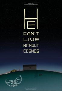 He can't live without cosmos